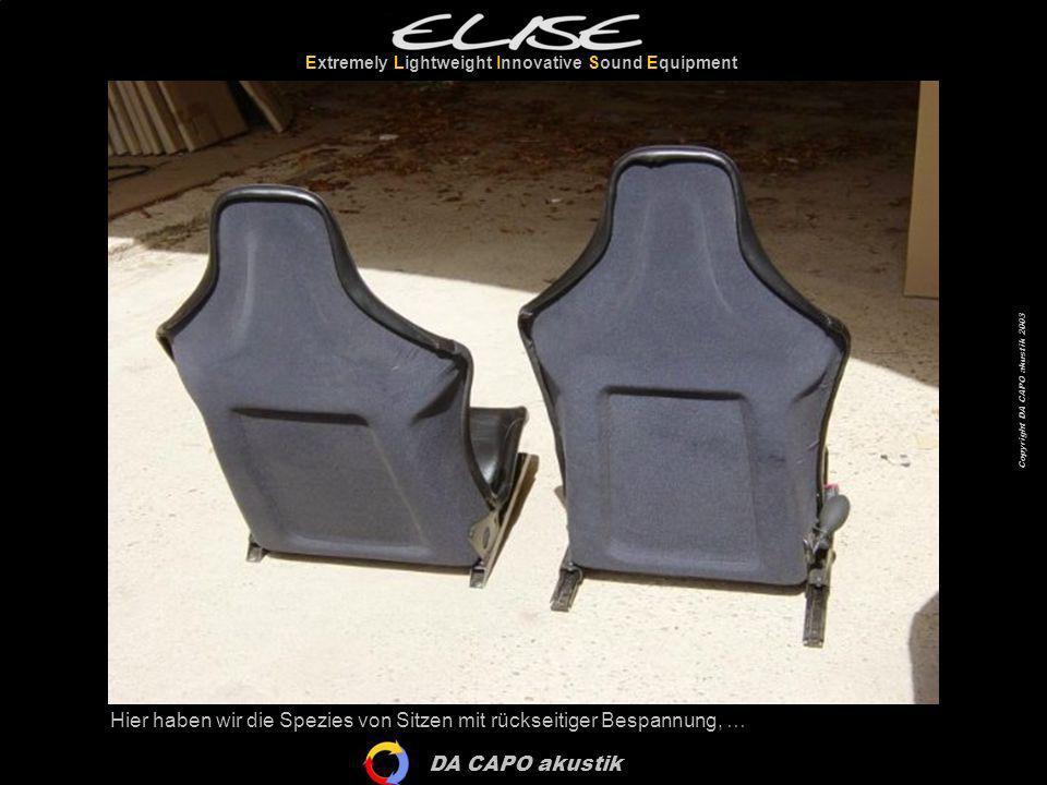 DA CAPO akustik Extremely Lightweight Innovative Sound Equipment Copyright DA CAPO akustik 2003 Hier haben wir die Spezies von Sitzen mit rückseitiger