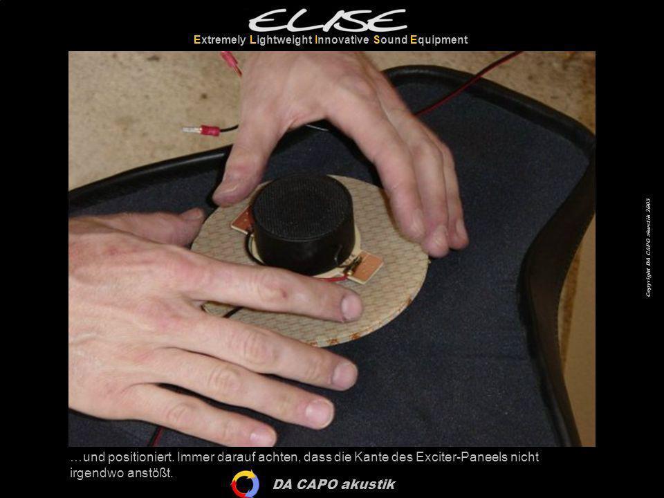 DA CAPO akustik Extremely Lightweight Innovative Sound Equipment Copyright DA CAPO akustik 2003 …und positioniert. Immer darauf achten, dass die Kante