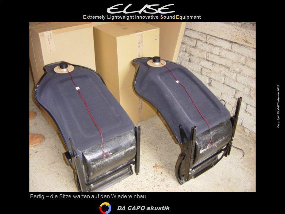 DA CAPO akustik Extremely Lightweight Innovative Sound Equipment Copyright DA CAPO akustik 2003 Fertig – die Sitze warten auf den Wiedereinbau.