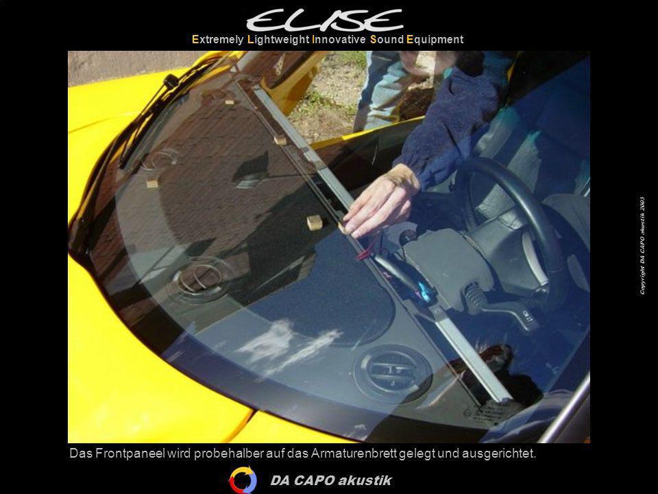 DA CAPO akustik Extremely Lightweight Innovative Sound Equipment Copyright DA CAPO akustik 2003 Das Frontpaneel wird probehalber auf das Armaturenbret