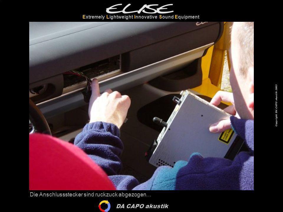 DA CAPO akustik Extremely Lightweight Innovative Sound Equipment Copyright DA CAPO akustik 2003 Die Anschlussstecker sind ruckzuck abgezogen…