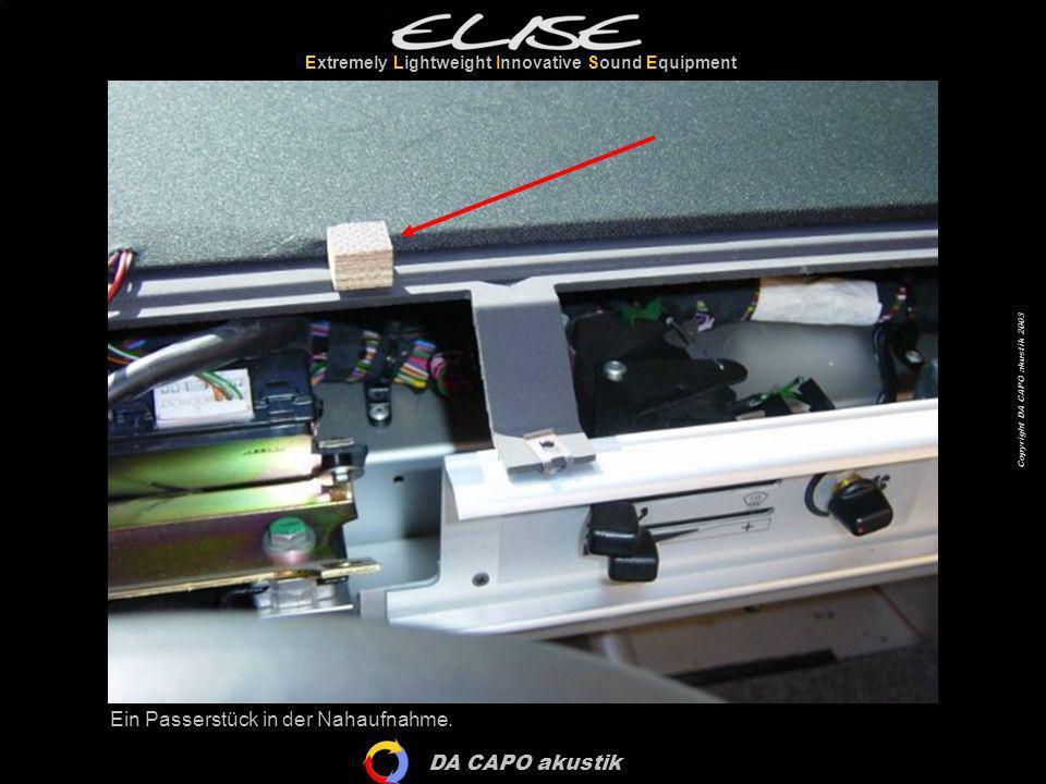 DA CAPO akustik Extremely Lightweight Innovative Sound Equipment Copyright DA CAPO akustik 2003 Jetzt wird das Frontpaneel wieder herausgenommen…