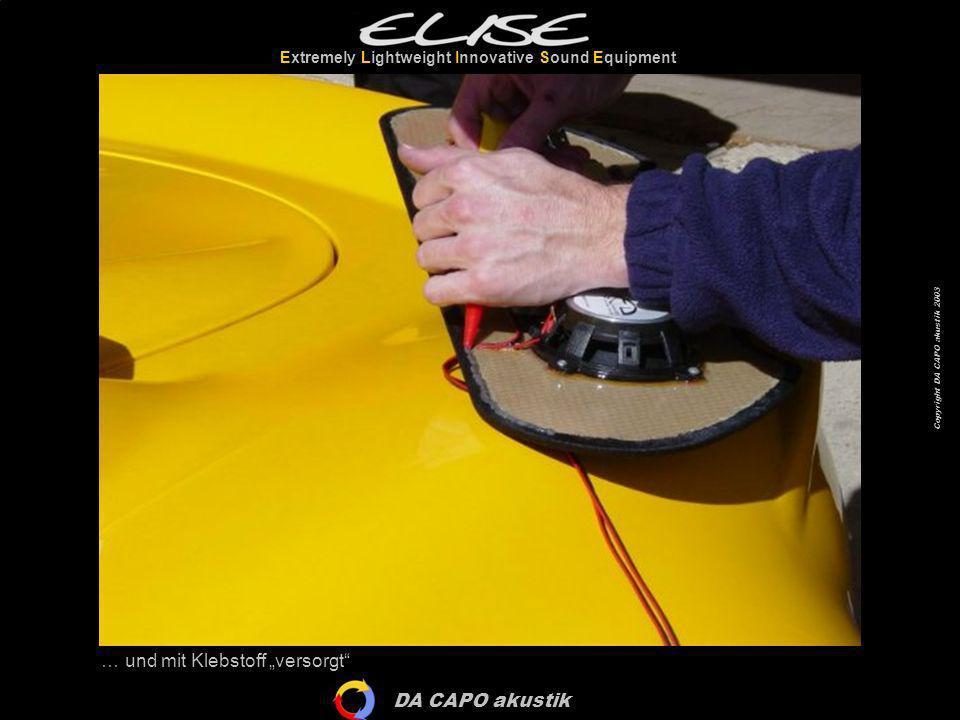 DA CAPO akustik Extremely Lightweight Innovative Sound Equipment Copyright DA CAPO akustik 2003 Erst wird eine erste Leimraupe im Abstand von ca.