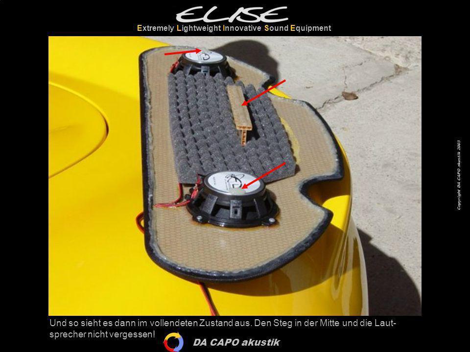 DA CAPO akustik Extremely Lightweight Innovative Sound Equipment Copyright DA CAPO akustik 2003 Und so sieht es dann im vollendeten Zustand aus. Den S