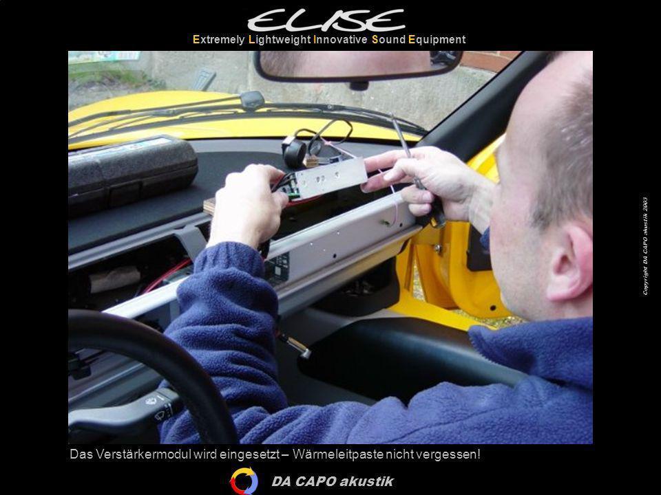 DA CAPO akustik Extremely Lightweight Innovative Sound Equipment Copyright DA CAPO akustik 2003 Das Verstärkermodul wird eingesetzt – Wärmeleitpaste n