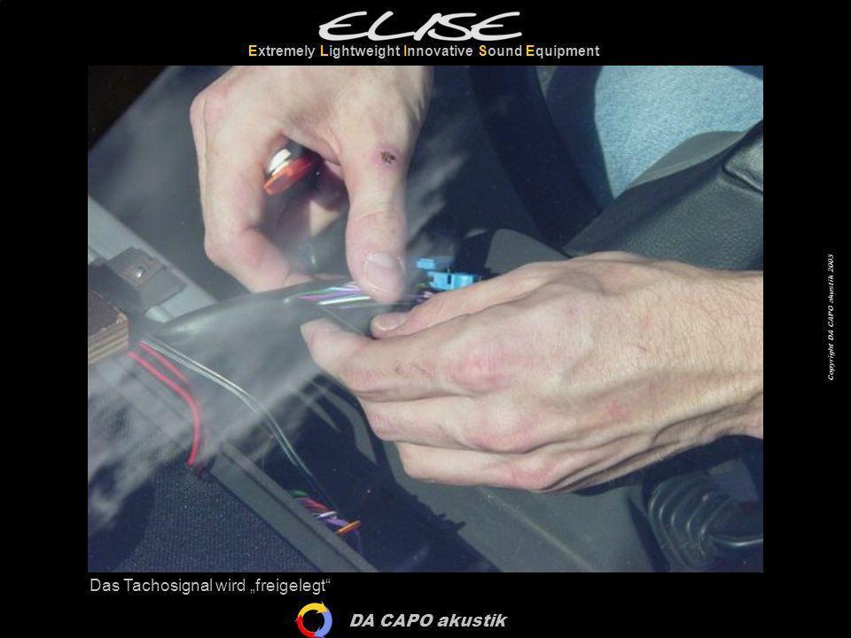 DA CAPO akustik Extremely Lightweight Innovative Sound Equipment Copyright DA CAPO akustik 2003 Dazu wird der Schutzschlauch einige Zentimeter mit einem scharfen Messer entfernt.