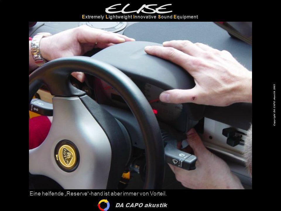 DA CAPO akustik Extremely Lightweight Innovative Sound Equipment Copyright DA CAPO akustik 2003 Welcher Konstrukteur hat sich nur diese Lenkradnabenabdeckung ausgedacht???