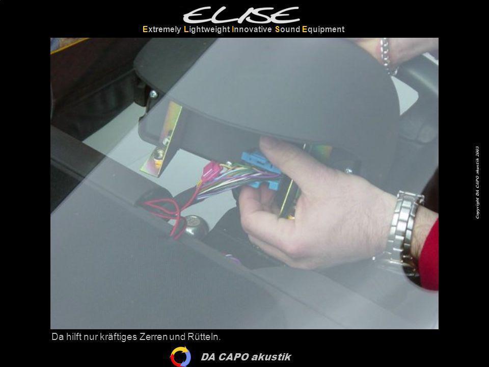 DA CAPO akustik Extremely Lightweight Innovative Sound Equipment Copyright DA CAPO akustik 2003 Geschafft!