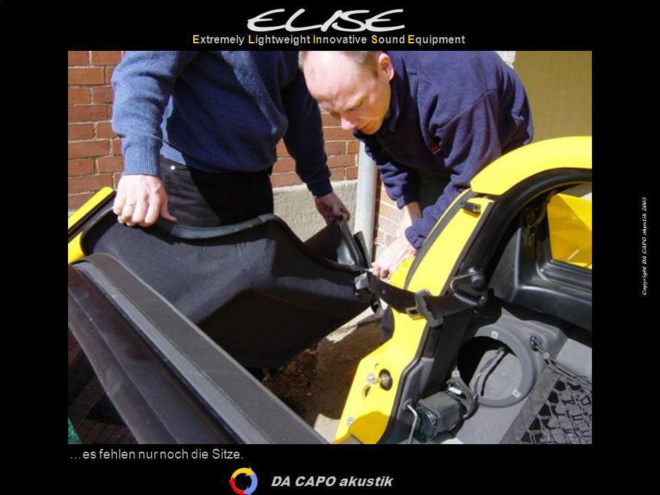DA CAPO akustik Extremely Lightweight Innovative Sound Equipment Copyright DA CAPO akustik 2003 Vorher müssen aber die Kabel für die Exciter an die Original-Lautsprecherkabel angeschlossen werden.