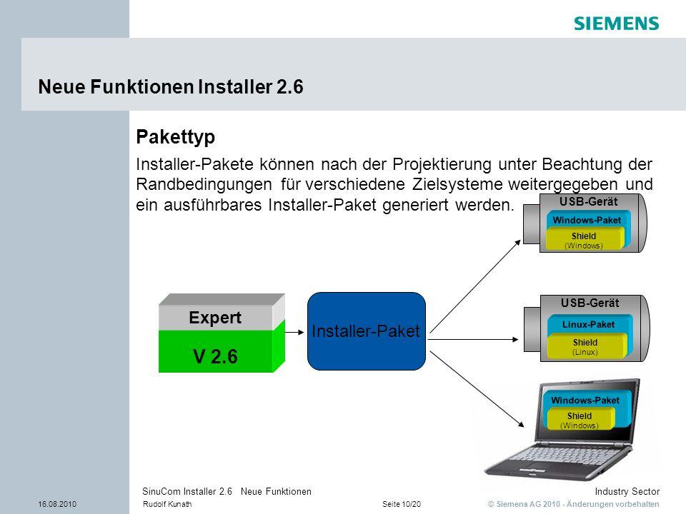 © Siemens AG 2010 - Änderungen vorbehalten Industry Sector 16.08.2010Rudolf KunathSeite 10/20 SinuCom Installer 2.6 Neue Funktionen Neue Funktionen In