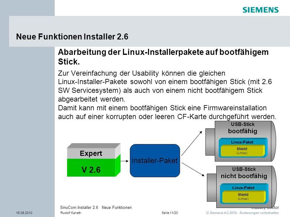 © Siemens AG 2010 - Änderungen vorbehalten Industry Sector 16.08.2010Rudolf KunathSeite 11/20 SinuCom Installer 2.6 Neue Funktionen Neue Funktionen In