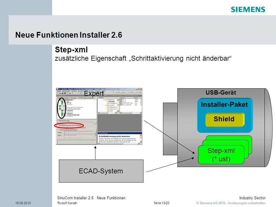 © Siemens AG 2010 - Änderungen vorbehalten Industry Sector 16.08.2010Rudolf KunathSeite 13/20 SinuCom Installer 2.6 Neue Funktionen USB-Gerät Neue Fun