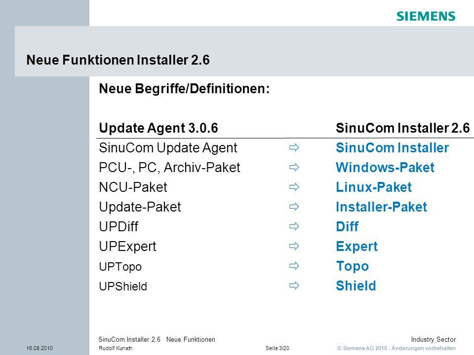 © Siemens AG 2010 - Änderungen vorbehalten Industry Sector 16.08.2010Rudolf KunathSeite 3/20 SinuCom Installer 2.6 Neue Funktionen Neue Funktionen Ins
