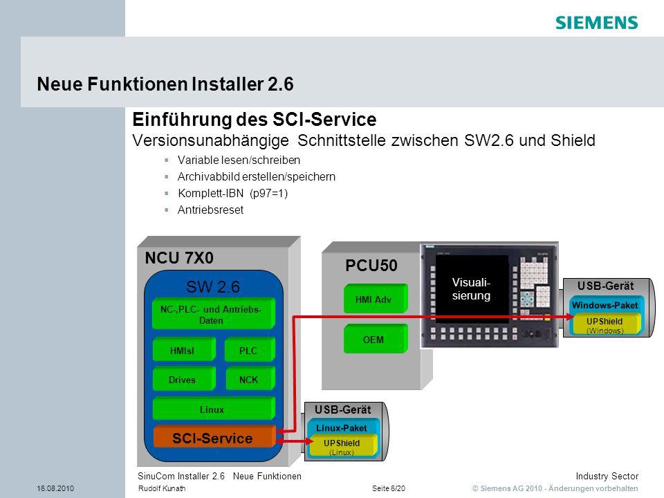 © Siemens AG 2010 - Änderungen vorbehalten Industry Sector 16.08.2010Rudolf KunathSeite 6/20 SinuCom Installer 2.6 Neue Funktionen USB-Gerät Windows-P