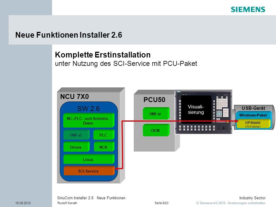 © Siemens AG 2010 - Änderungen vorbehalten Industry Sector 16.08.2010Rudolf KunathSeite 9/20 SinuCom Installer 2.6 Neue Funktionen USB-Gerät Windows-P