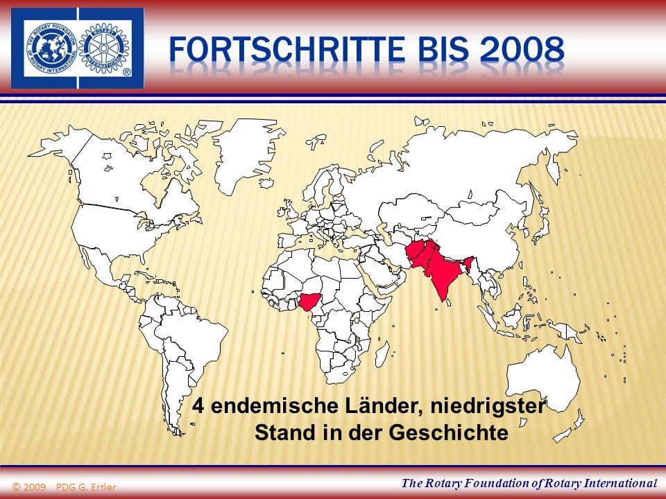 The Rotary Foundation of Rotary International 4 endemische Länder, niedrigster Stand in der Geschichte © 2009 PDG G. Ertler