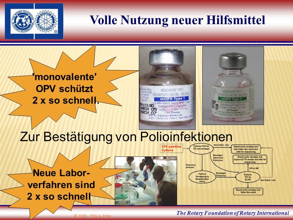 The Rotary Foundation of Rotary International Volle Nutzung neuer Hilfsmittel Zur Bestätigung von Polioinfektionen Neue Labor- verfahren sind 2 x so s