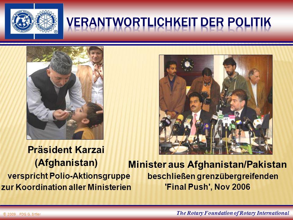 The Rotary Foundation of Rotary International Minister aus Afghanistan/Pakistan beschließen grenzübergreifenden Final Push , Nov 2006 Präsident Karzai (Afghanistan) verspricht Polio-Aktionsgruppe zur Koordination aller Ministerien © 2009 PDG G.