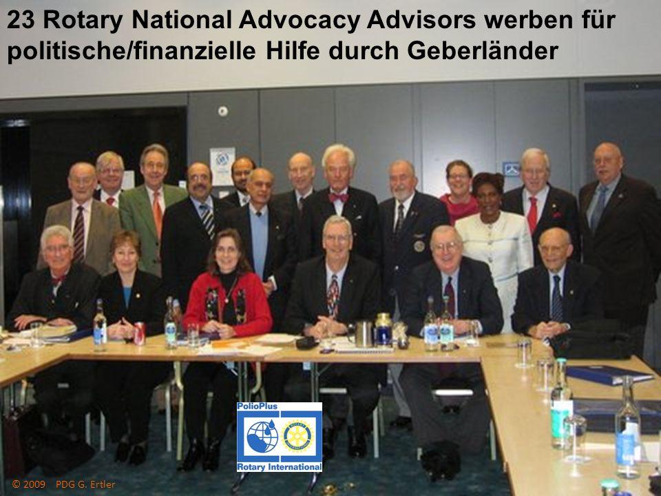 The Rotary Foundation of Rotary International 23 Rotary National Advocacy Advisors werben für politische/finanzielle Hilfe durch Geberländer © 2009 PD