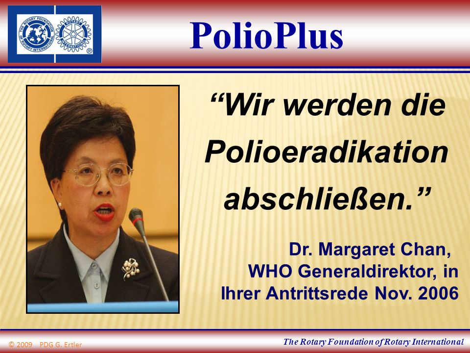 The Rotary Foundation of Rotary International Wir werden die Polioeradikation abschließen.