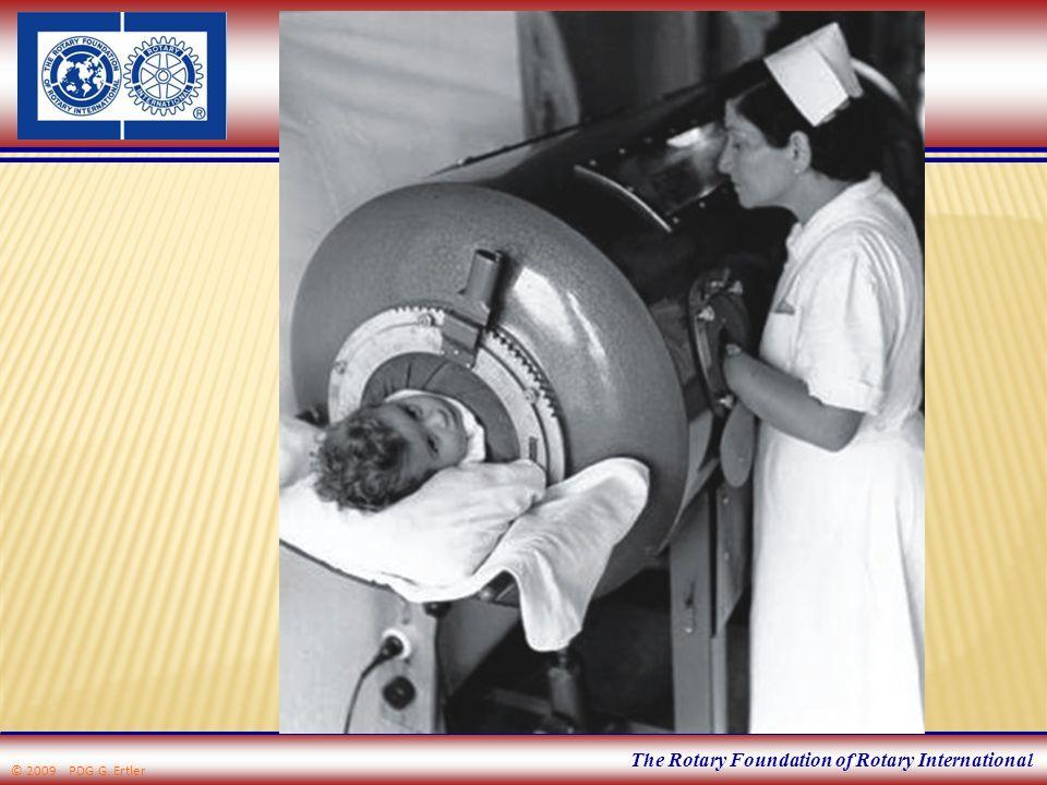 The Rotary Foundation of Rotary International Bis zur Zertifizierung einer poliofreien Welt wird Rotary nach jüngsten Schätzungen 650 Millionen Dollar aufwenden © 2009 PDG G.