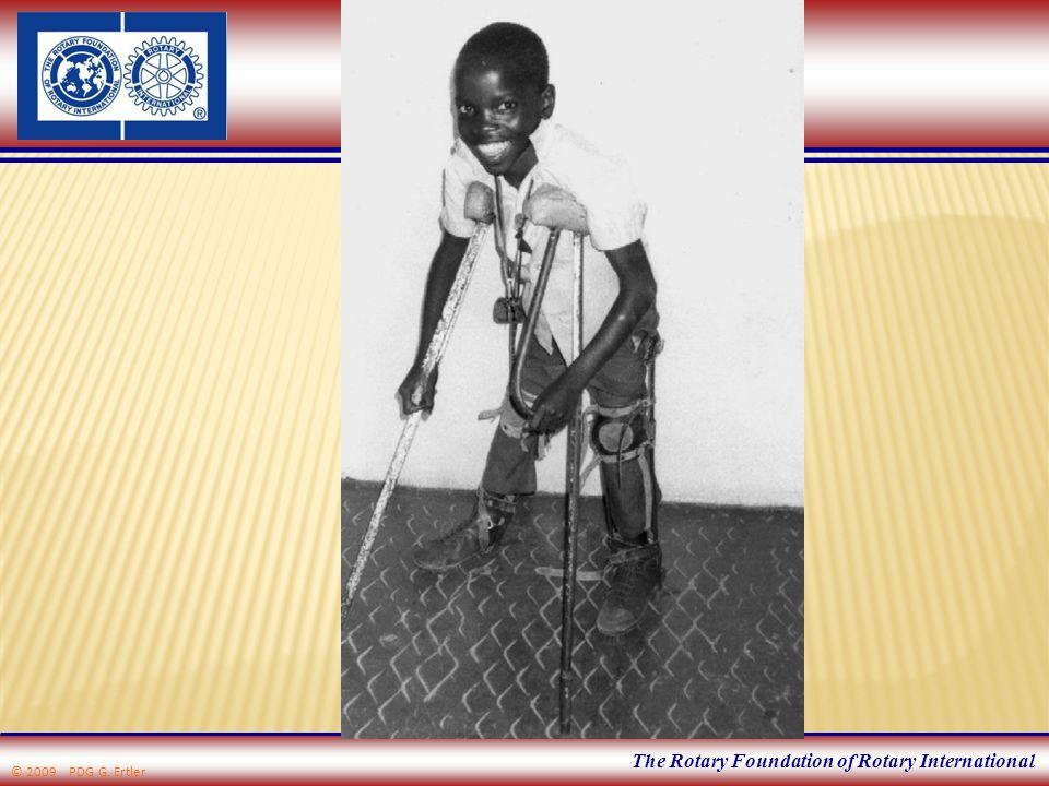 The Rotary Foundation of Rotary International Kooperation mit: - Regierungen der von Polio betroffenen Länder - Geberländern © 2009 PDG G.