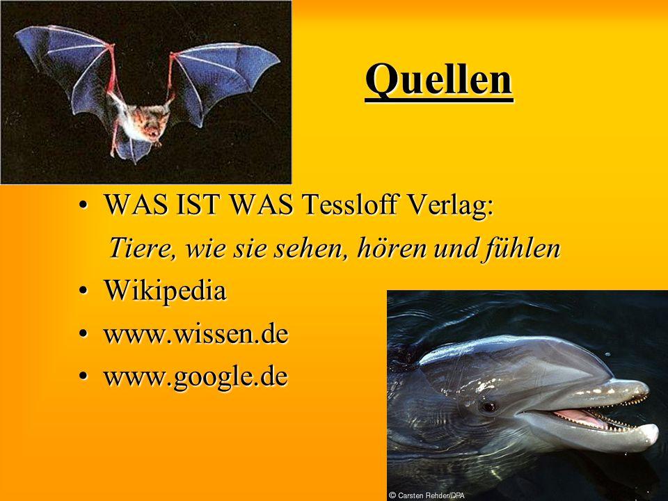Quellen WAS IST WAS Tessloff Verlag:WAS IST WAS Tessloff Verlag: Tiere, wie sie sehen, hören und fühlen Tiere, wie sie sehen, hören und fühlen Wikiped