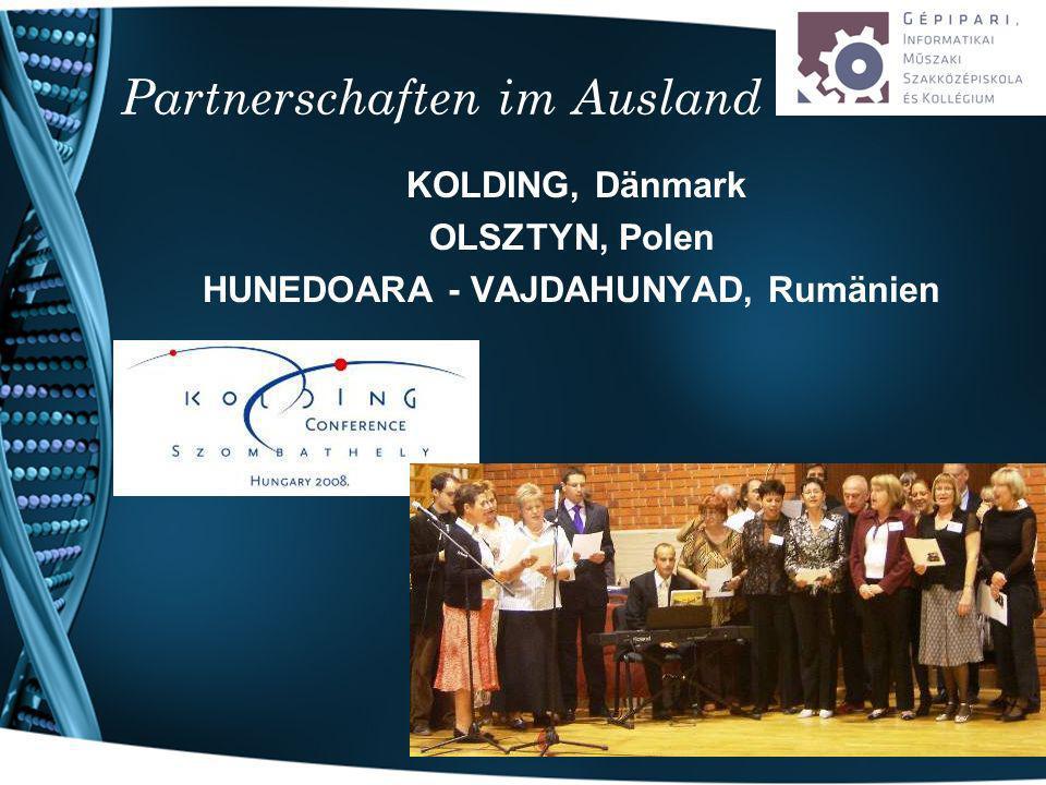 Partnerschaften im Ausland KOLDING, Dänmark OLSZTYN, Polen HUNEDOARA - VAJDAHUNYAD, Rumänien