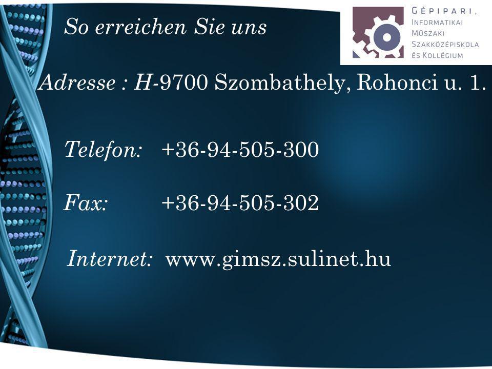So erreichen Sie uns Adresse : H- 9700 Szombathely, Rohonci u.