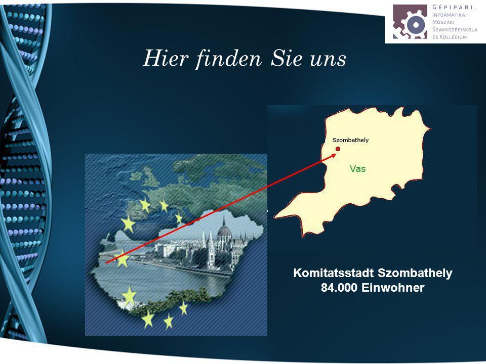 Hier finden Sie uns Komitatsstadt Szombathely 84.000 Einwohner
