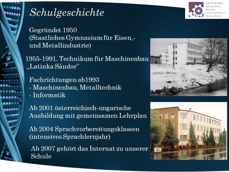 Schulgeschichte Gegründet 1950 (Staatliches Gymnasium für Eisen,- und Metallindustrie) 1955-1991.