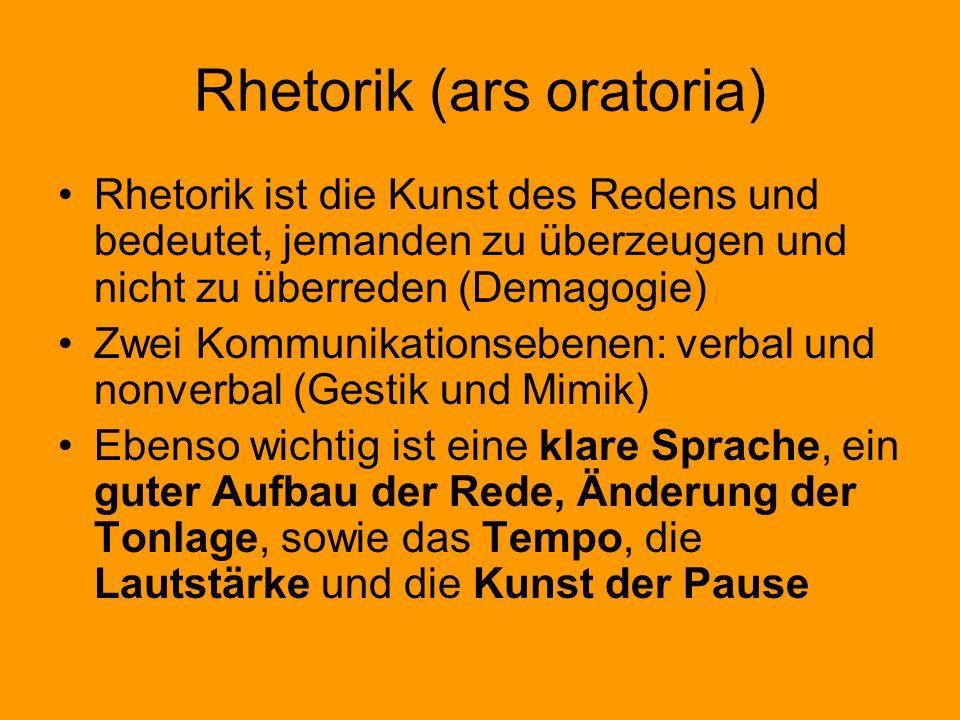 Rhetorik (ars oratoria) Rhetorik ist die Kunst des Redens und bedeutet, jemanden zu überzeugen und nicht zu überreden (Demagogie) Zwei Kommunikationse
