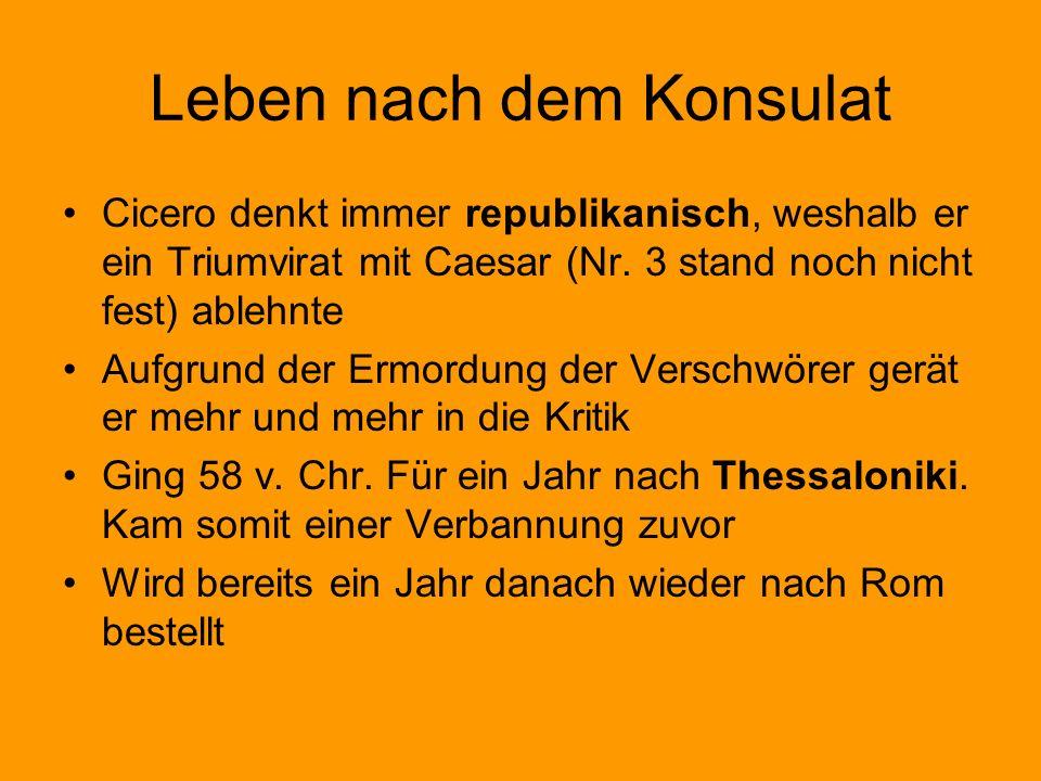 9 leben nach dem konsulat cicero denkt immer republikanisch weshalb er ein triumvirat mit caesar nr - Julius Csar Lebenslauf