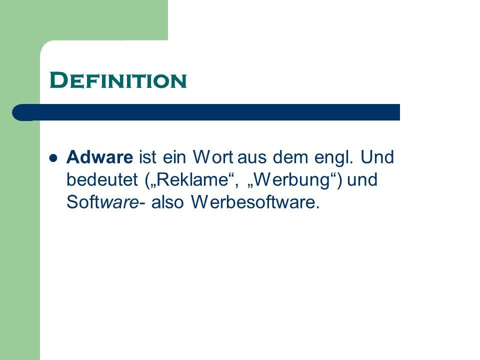 Definition Adware ist ein Wort aus dem engl. Und bedeutet (Reklame, Werbung) und Software- also Werbesoftware.