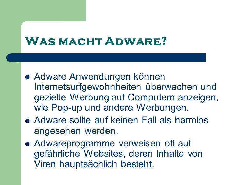 Was macht Adware? Adware Anwendungen können Internetsurfgewohnheiten überwachen und gezielte Werbung auf Computern anzeigen, wie Pop-up und andere Wer