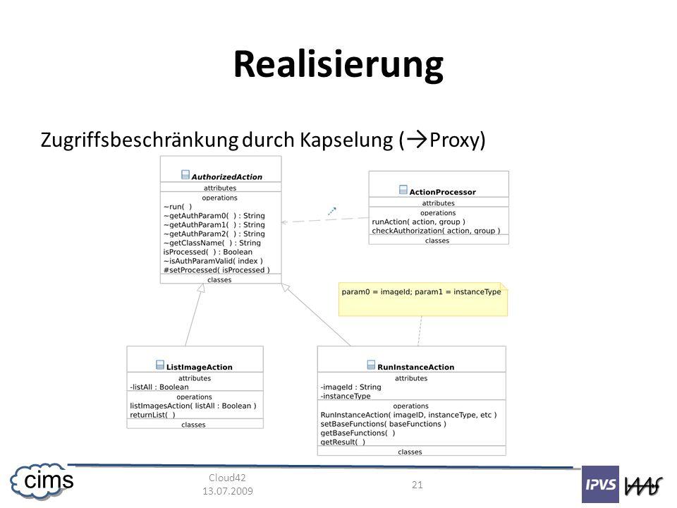 Cloud42 13.07.2009 21 cims Realisierung Zugriffsbeschränkung durch Kapselung ( Proxy)