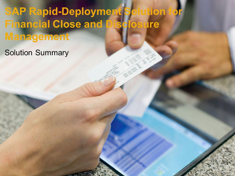SAP Rapid-Deployment Solution for Financial Close and Disclosure Management Solution Summary