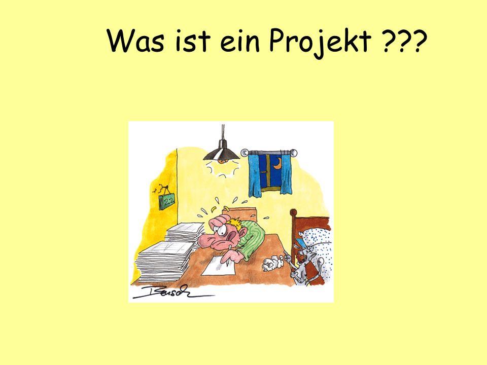 Was ist ein Projekt ???