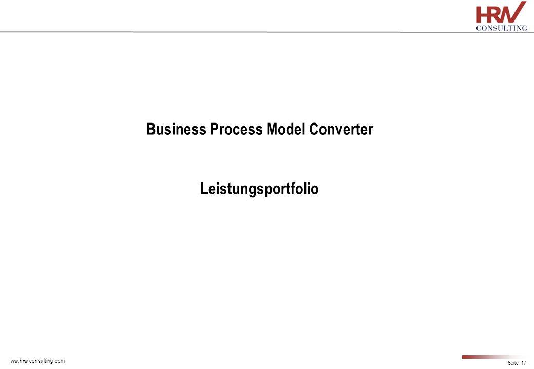 ww.hrw-consulting.com Seite 17 Business Process Model Converter Leistungsportfolio