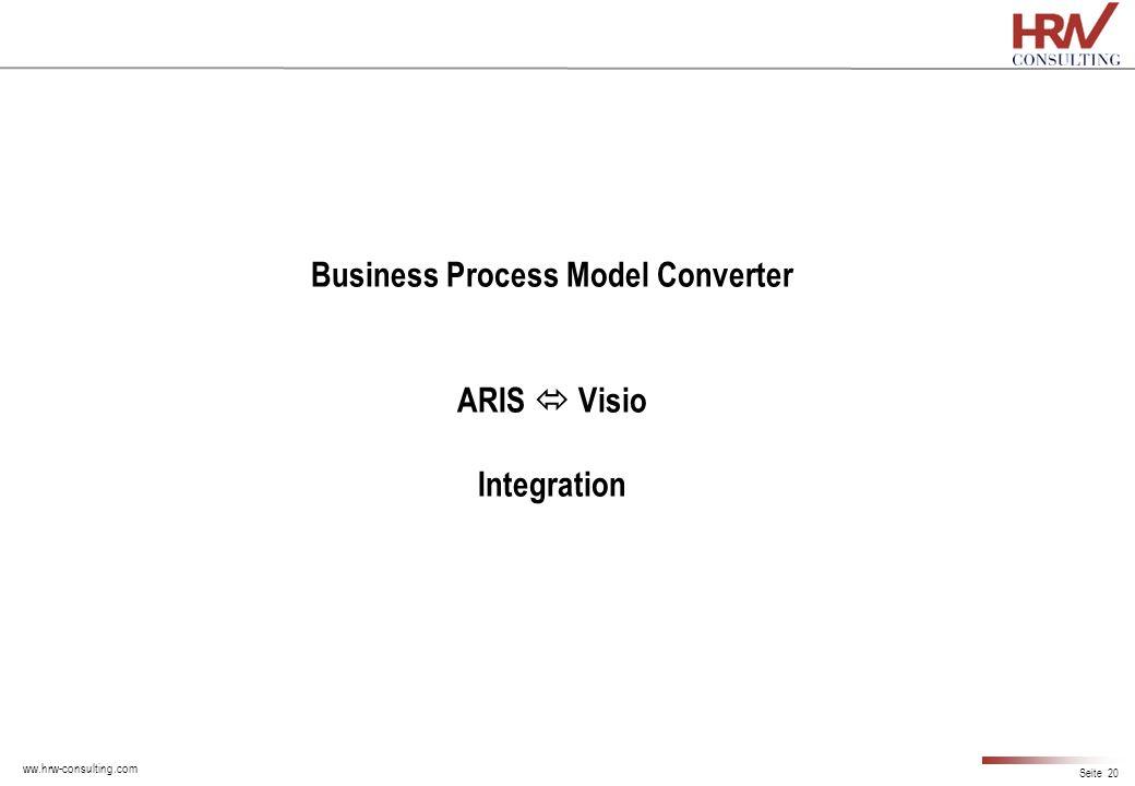ww.hrw-consulting.com Seite 20 Business Process Model Converter ARIS Visio Integration