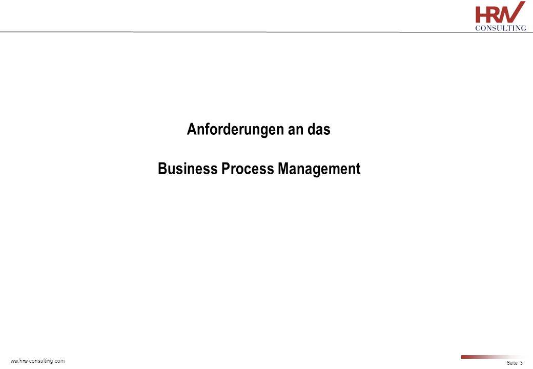 ww.hrw-consulting.com Seite 3 Anforderungen an das Business Process Management