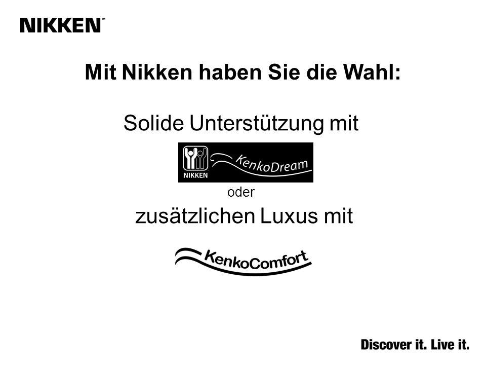 Mit Nikken haben Sie die Wahl: Solide Unterstützung mit oder zusätzlichen Luxus mit