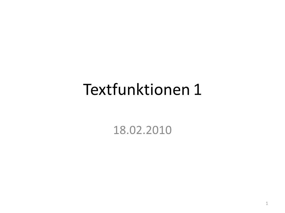 Textfunktionen 1 18.02.2010 1