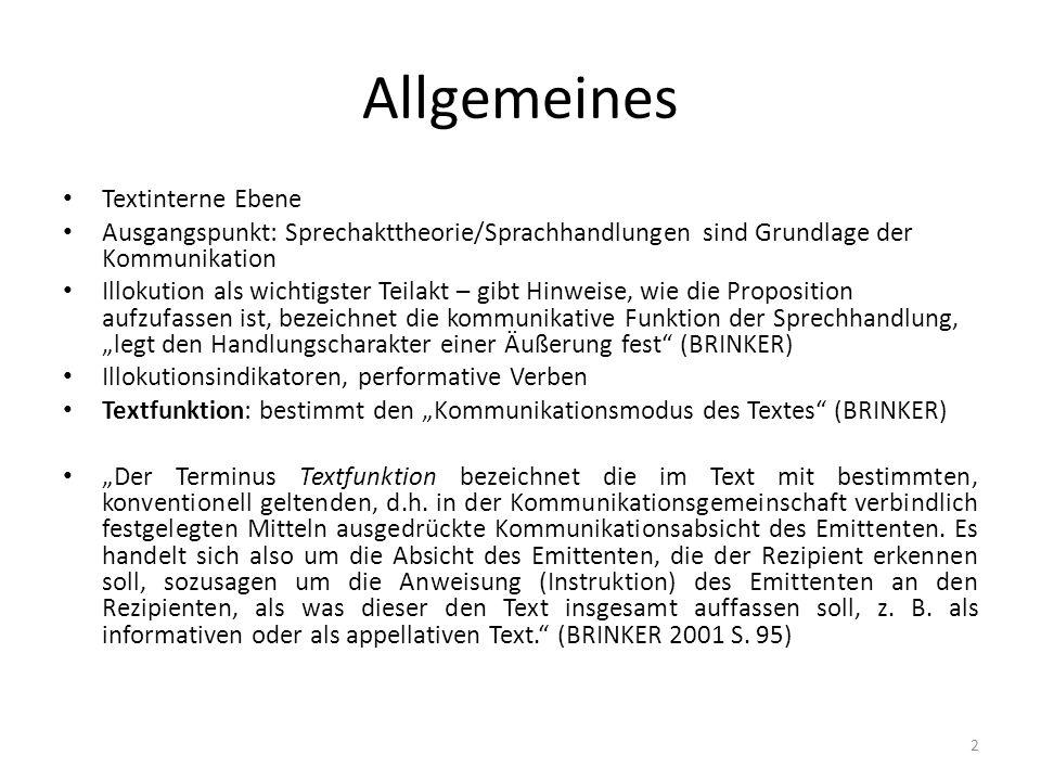 Allgemeines Textinterne Ebene Ausgangspunkt: Sprechakttheorie/Sprachhandlungen sind Grundlage der Kommunikation Illokution als wichtigster Teilakt – g