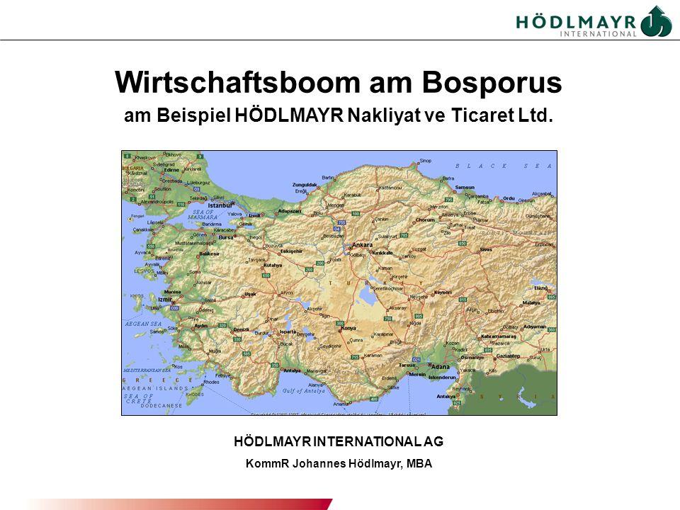 114.11.2011 BOI - HOJ HÖDLMAYR INTERNATIONAL AG KommR Johannes Hödlmayr, MBA Wirtschaftsboom am Bosporus am Beispiel HÖDLMAYR Nakliyat ve Ticaret Ltd.