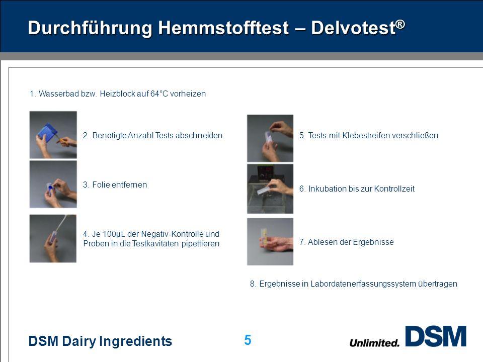 DSM Dairy Ingredients 5 Durchführung Hemmstofftest – Delvotest ® 2.