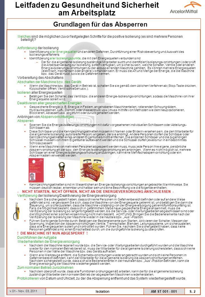Leitfaden zu Gesundheit und Sicherheit am Arbeitsplatz AM ST 001 - 001 S. 2 v.01 - Nov. 03, 2011 Isolation Welches sind die möglichen zuvor festgelegt