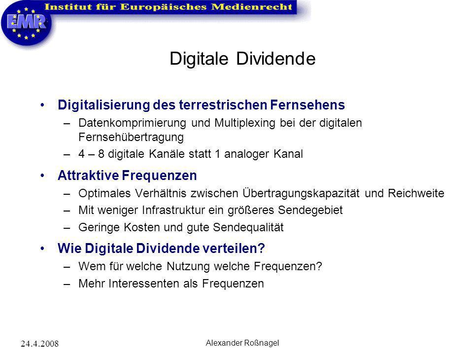 24.4.2008 Alexander Roßnagel Digitale Dividende Digitalisierung des terrestrischen Fernsehens –Datenkomprimierung und Multiplexing bei der digitalen F