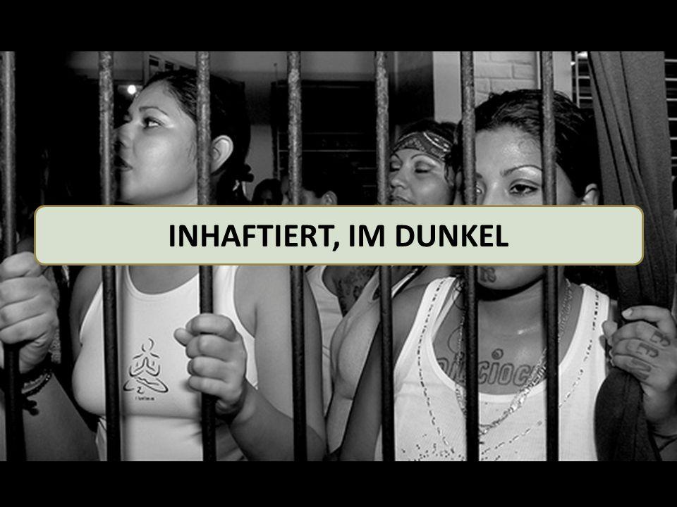 INHAFTIERT, IM DUNKEL
