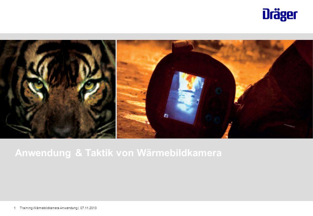 Training Wärmebildkamera Anwendung | 07.11.201322 Anwendung und Taktik Gefahrguteinsatz